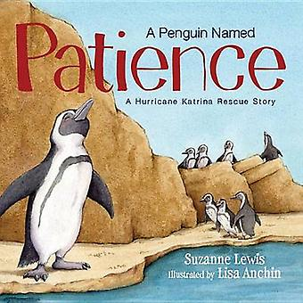 A Penguin Named Patience - A Hurricane Katrina Rescue Story by Suzanne
