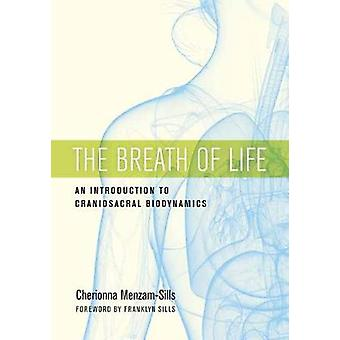 The Breath Of Life - An Introduction to Craniosacral Biodynamics by Ch