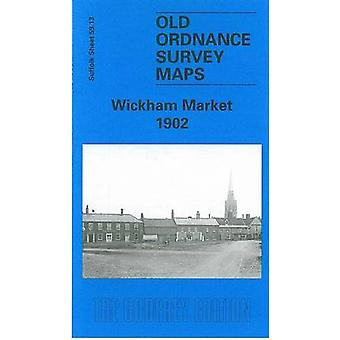 Wickham Market 1902 - Suffolk Sheet 59.13 by Robert Malster - 97818415