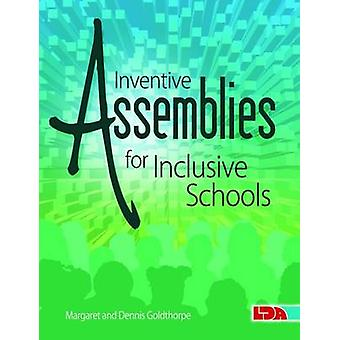 Inventive Assemblies for Inclusive Schools by Margaret Goldthorpe - D