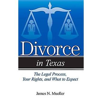 Divorce in Texas - The Legal Process - Your Rights - and What to Expec