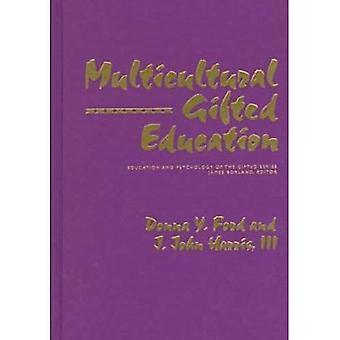 Monikulttuurinen lahjakas koulutus (koulutus ja psykologian lahjakas-sarja)