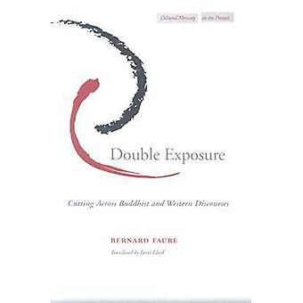 Double Exposure - Cutting Across Buddhist and Western Discourse by Ber