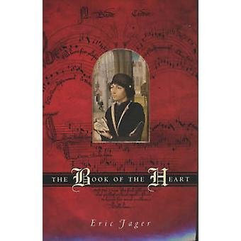 The Book of the Heart (New edition) by Eric Jager - 9780226391175 Book