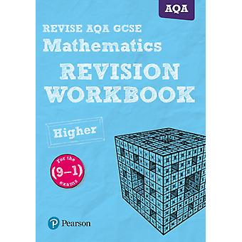 REVISE AQA GCSE 91 Mathematics Higher Revision Workbook by Harry Smith