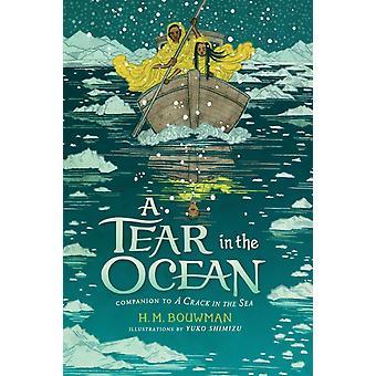 Tear in the Ocean de H. M. Bouwman