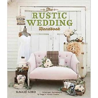 Rustic Wedding Handbook by Lord & Amggie