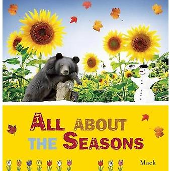 All About the Seasons by Illustrated by Mack Van Gageldonk