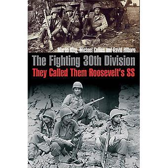 De gevechten 30e Divisie - ze noemde ze - Roosevelt's Ss - door Davi
