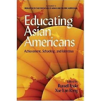Opleiden van Aziatische Amerikanen door Edited by Russell Endo & Edited by Xue Lan Rong