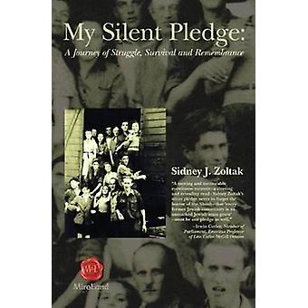 My Silent Pledge - A Journey of Struggle - Survival & Remembrance by S
