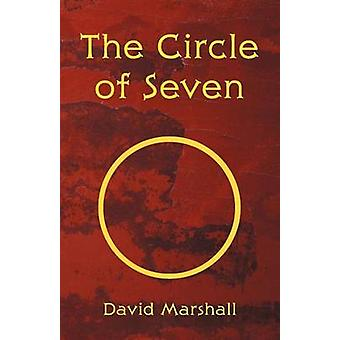 The Circle of Seven by Marshall & David & Jr.