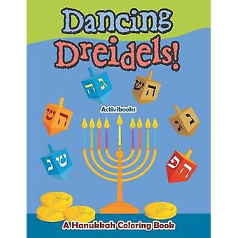 Dancing Dreidels A Hanukkah Coloring Book by Activibooks