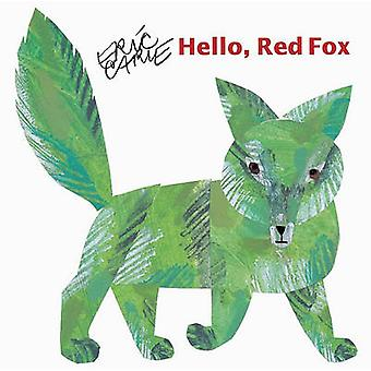 Hello - Red Fox by Eric Carle - 9780613870580 Book