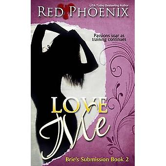 Love Me Bries Submission by Phoenix & Red