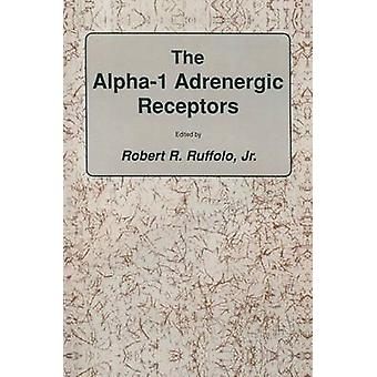 The alpha1 Adrenergic Receptors by Ruffolo & Jr.