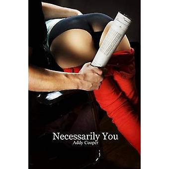 Necessarily You by Cooper & Addy