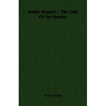 Battle Report   The End Of An Empire by Karig & Walter