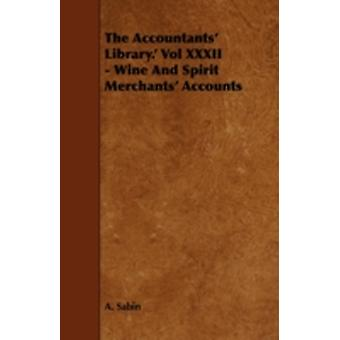 The Accountants Library. Vol XXXII  Wine And Spirit Merchants Accounts by Sabin & A.