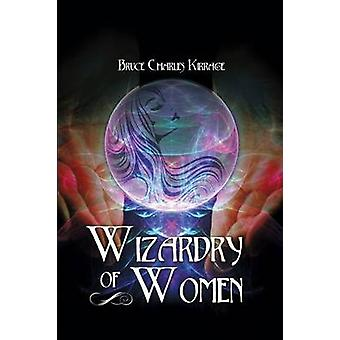 Wizardry of Woman by Kirrage & Bruce Charles