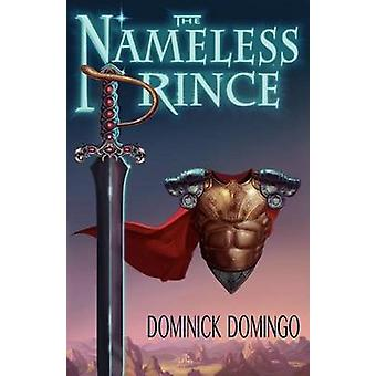 The Nameless Prince by Domingo & Dominick