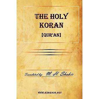 The Holy Koran Quran by Shakir & M. H.