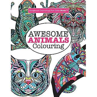 Gorgeous Colouring for Girls   Awesome Animals Colouring by James & Elizabeth