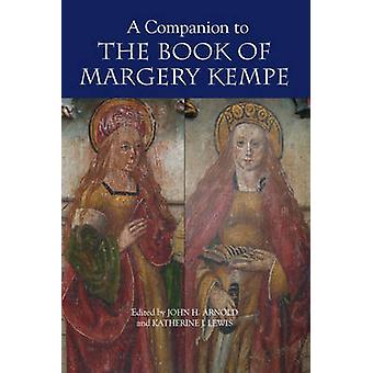 A Companion to the Book of Margery Kempe by Arnold & John H.