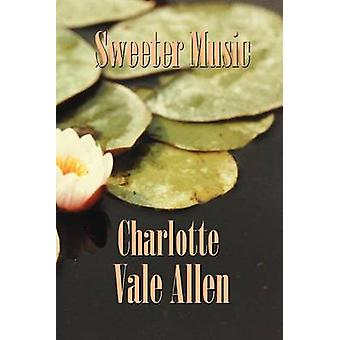 Sweeter Music by Allen & Charlotte Vale