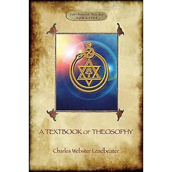 A Textbook of Theosophy Aziloth Books by Leadbeater & Charles Webster