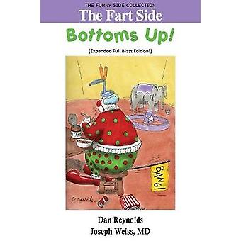 The Fart Side Bottoms Up Expanded Full Blast Edition The Funny Side Collection by Reynolds & Dan