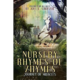 Nursery Rhymes of Zhymes Journey of Miracles by Crotzer & Joel C.