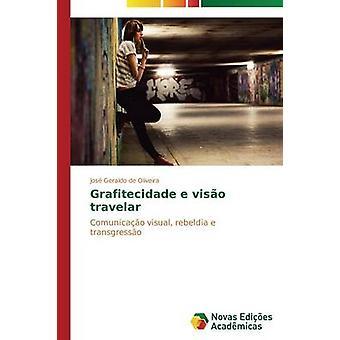 Grafitecidade e viso travelar by de Oliveira Jos Geraldo