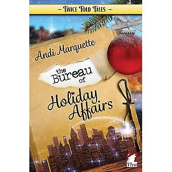 The Bureau of Holiday Affairs by Marquette & Andi