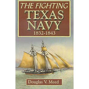 Fighting Texas Navy 18321843 by Meed & Douglas V.