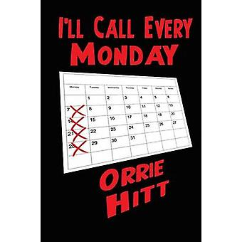 Ill Call Every Monday by Hitt & Orrie