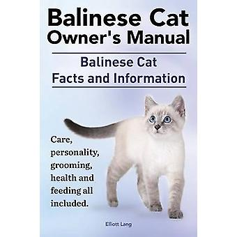 Balinese Cat Owners Manual. Balinese Cat Facts and Information. Care Personality Grooming Health and Feeding All Included. by Lang & Elliott