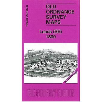 Leeds (SE) 1890: Yorkshire Sheet 218.06 (Old Ordnance Survey Maps of Yorkshire)