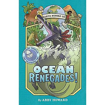 Ocean Renegades Earth Before Us 2 by Abby Howard