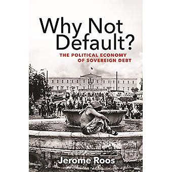 Why Not Default? - The Political Economy of Sovereign Debt by Jerome E