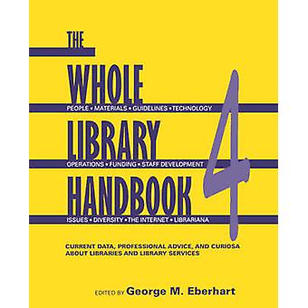 The Whole Library Handbook - Current Data - Professional Advice - and
