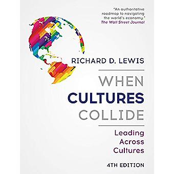 When Cultures Collide - Leading Across Cultures - 4th edition by Richa