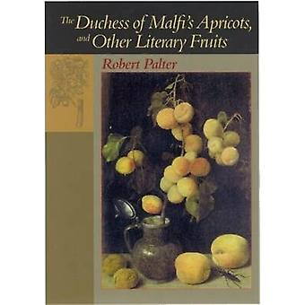The Duchess of Malfi's Apricots and Other Literary Fruits by Robert M