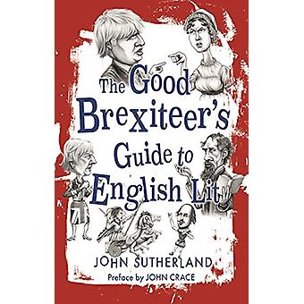 God Brexiteer's Guide to English Lit - The by John Sutherland - 9781