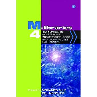 M-libraries 4 - From Margin to Mainstream  -  Mobile Technologies Tran