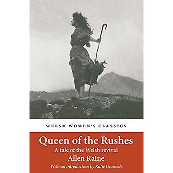 Queen Of The Rushes - A Tale of the Welsh Revival by Allen Raine - 978