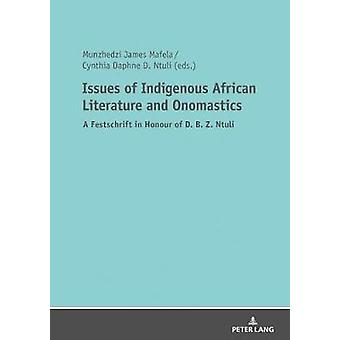 Issues of Indigenous African Literature and Onomastics - A Festschrift