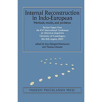 Internal Reconstruction in Indo-European - Methods - Results and Probl
