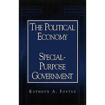 The Political Economy of Special-purpose Government by Kathryn A. Fos