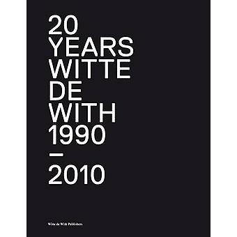 20+ Years of Witte De With by Ken Lum - Andrew Renton - Koen Kleijn -